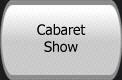 Caberet Show